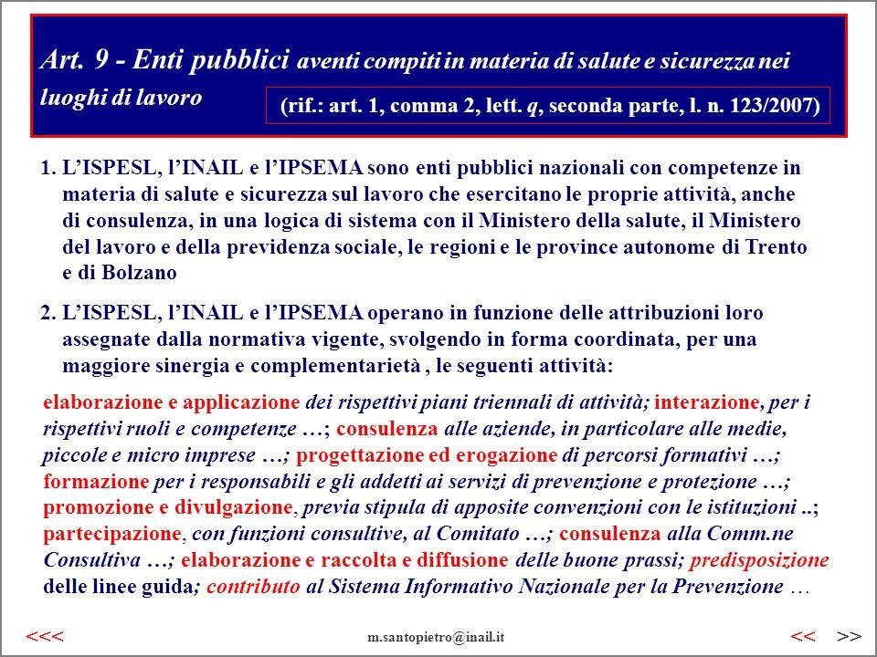 Art. 9 - Enti pubblici aventi compiti in materia di salute e sicurezza nei luoghi di lavoro (rif.: art. 1, comma 2, lett. q, seconda parte, l. n. 123/