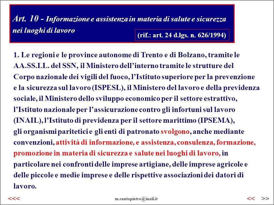 Art. 10 - Informazione e assistenza in materia di salute e sicurezza nei luoghi di lavoro (rif.: art. 24 d.lgs. n. 626/1994) 1. Le regioni e le provin