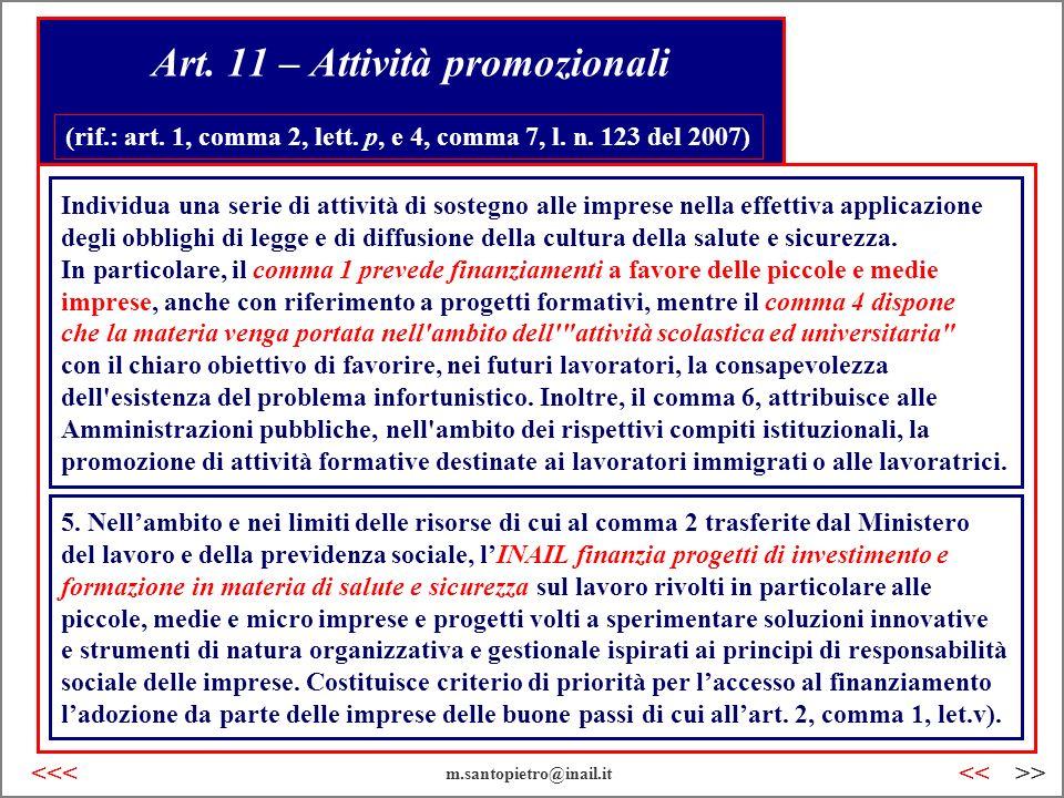 Art. 11 – Attività promozionali (rif.: art. 1, comma 2, lett. p, e 4, comma 7, l. n. 123 del 2007) Individua una serie di attività di sostegno alle im
