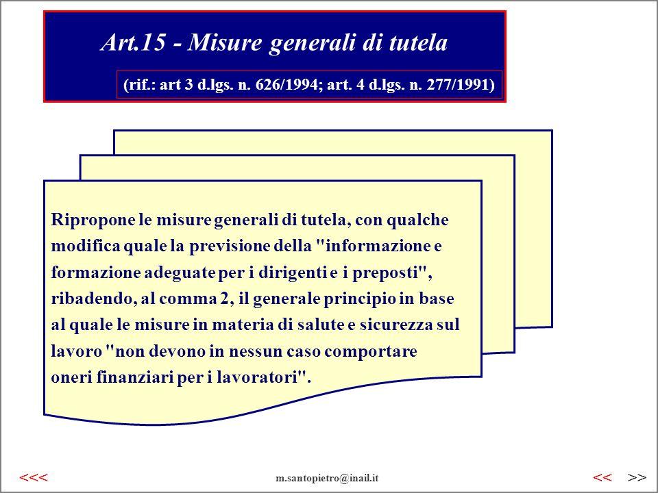 Art.15 - Misure generali di tutela (rif.: art 3 d.lgs. n. 626/1994; art. 4 d.lgs. n. 277/1991) Ripropone le misure generali di tutela, con qualche mod