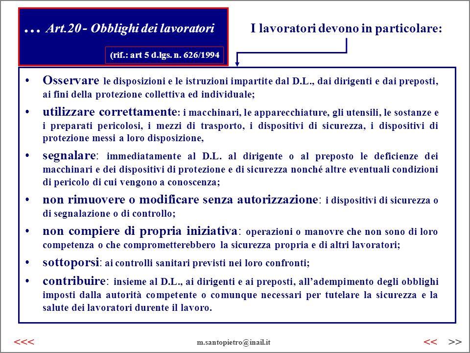 … Art.20 - Obblighi dei lavoratori (rif.: art 5 d.lgs. n. 626/1994 Osservare le disposizioni e le istruzioni impartite dal D.L., dai dirigenti e dai p
