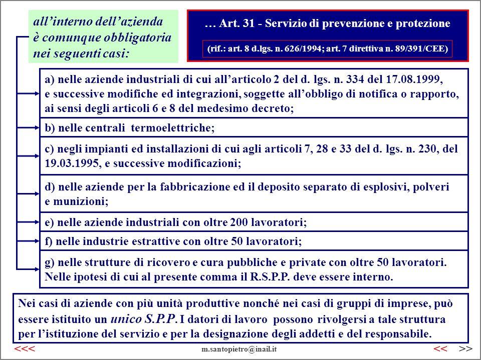 … Art. 31 - Servizio di prevenzione e protezione (rif.: art. 8 d.lgs. n. 626/1994; art. 7 direttiva n. 89/391/CEE) a) nelle aziende industriali di cui