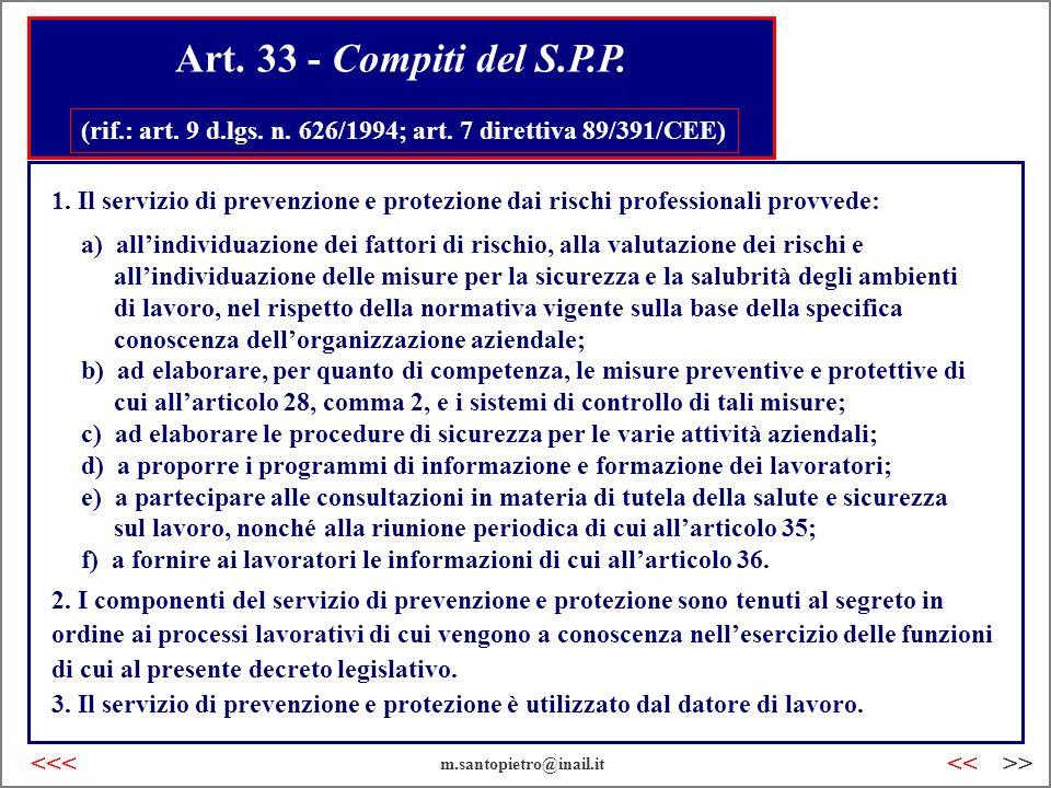 Art. 33 - Compiti del S.P.P. (rif.: art. 9 d.lgs. n. 626/1994; art. 7 direttiva 89/391/CEE) 1. Il servizio di prevenzione e protezione dai rischi prof