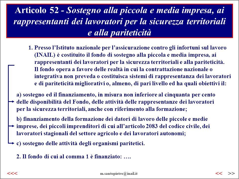 Articolo 52 - Sostegno alla piccola e media impresa, ai rappresentanti dei lavoratori per la sicurezza territoriali e alla pariteticità b) finanziamen
