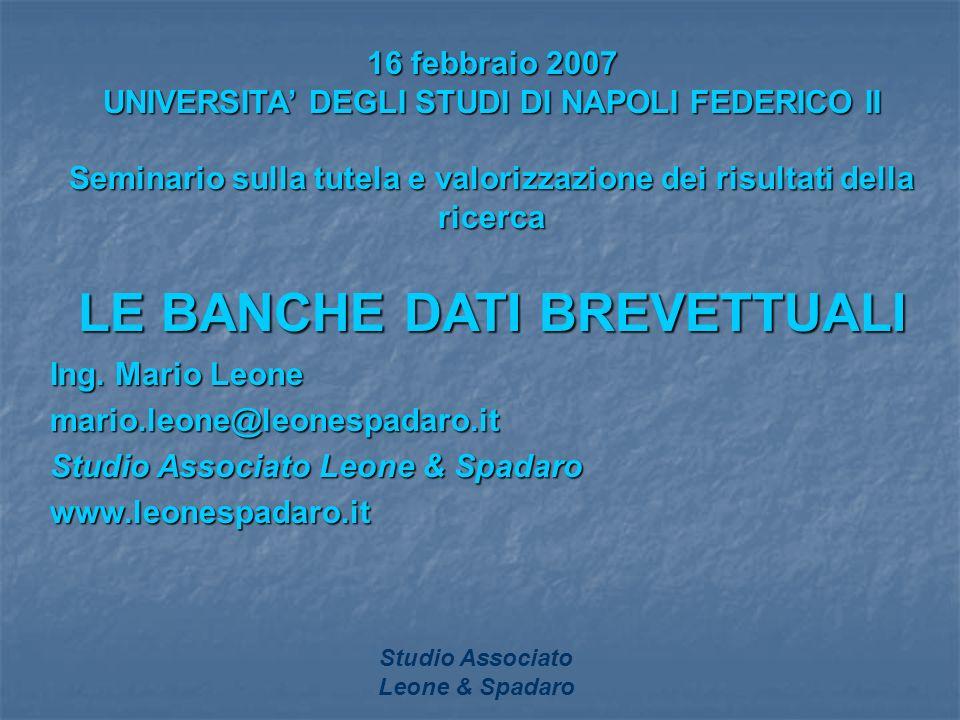 Studio Associato Leone & Spadaro 16 febbraio 2007 UNIVERSITA DEGLI STUDI DI NAPOLI FEDERICO II Seminario sulla tutela e valorizzazione dei risultati d
