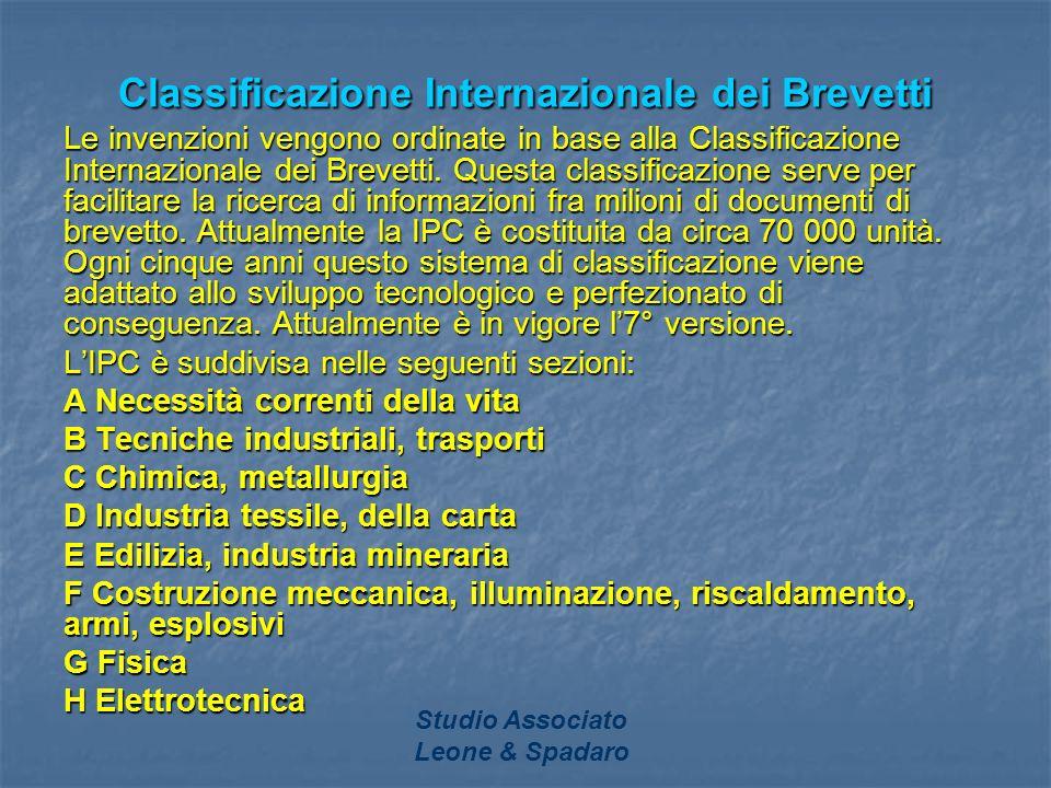 Studio Associato Leone & Spadaro Classificazione Internazionale dei Brevetti Le invenzioni vengono ordinate in base alla Classificazione Internazional