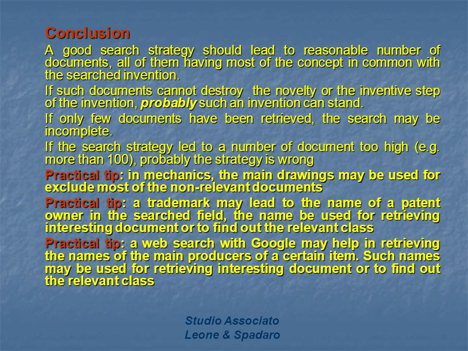 Studio Associato Leone & Spadaro Conclusion A good search strategy should lead to reasonable number of documents, all of them having most of the conce
