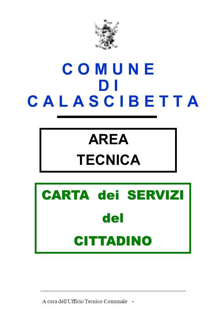 A cura dell Ufficio Tecnico Comunale - C O M U N E D I C A L A S C I B E T T A AREA TECNICA CARTA dei SERVIZI delCITTADINO