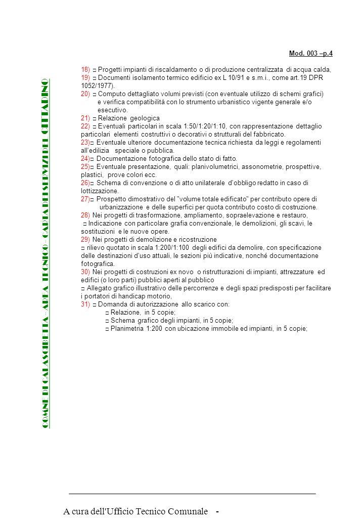 A cura dell'Ufficio Tecnico Comunale - Mod. 003 –p.3 13) Sezioni e profili del terreno in scala adeguata. 14) Planimetria servizi a rete, ove necessar