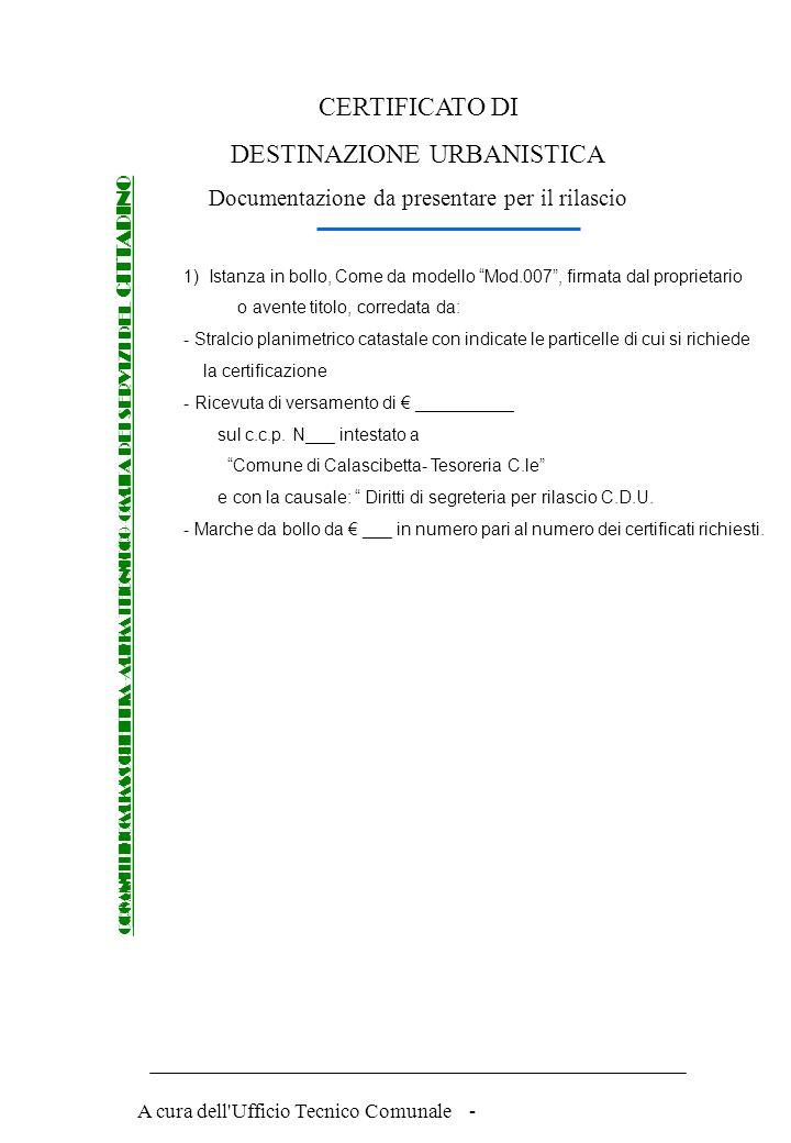 A cura dell'Ufficio Tecnico Comunale - Procedure per rilascio del CERTIFICATO DI DESTINAZIONE URBANISTICA COMNE DI CALASCIBETTA - AREA TECNICO - CARTA