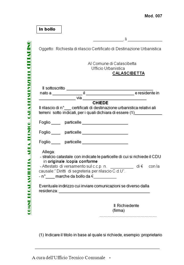 A cura dell'Ufficio Tecnico Comunale - CERTIFICATO DI DESTINAZIONE URBANISTICA Documentazione da presentare per il rilascio COMNE DI CALASCIBETTA - AR