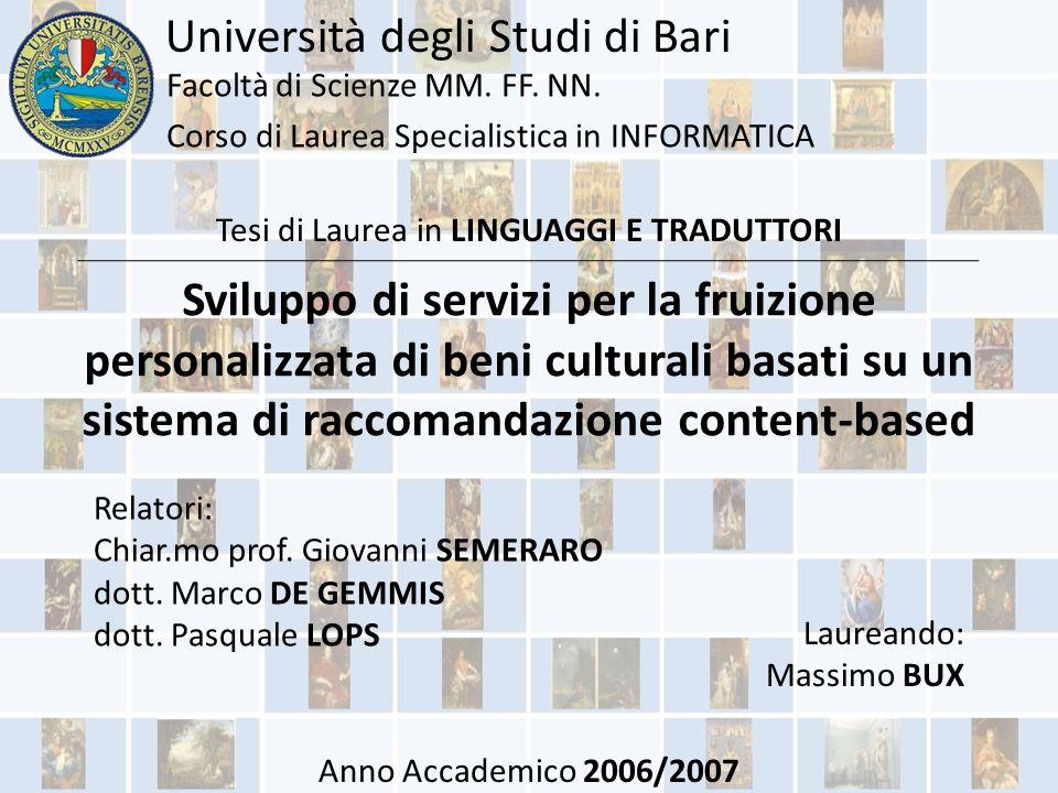 Sviluppo di servizi per la fruizione personalizzata di beni culturali basati su un sistema di raccomandazione content-based Relatori: Chiar.mo prof.