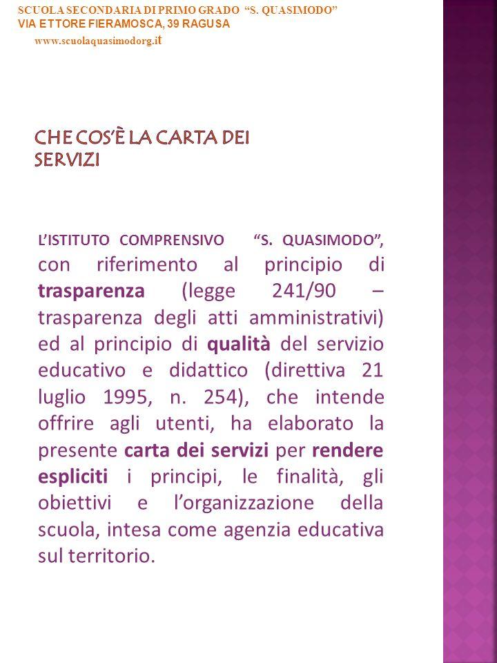 LISTITUTO COMPRENSIVO S. QUASIMODO, con riferimento al principio di trasparenza (legge 241/90 – trasparenza degli atti amministrativi) ed al principio