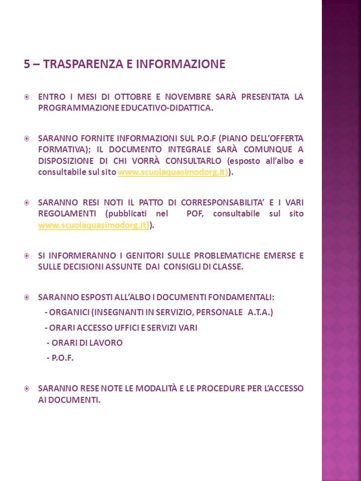 6 – PARTECIPAZIONE I GENITORI DI OGNI CLASSE POSSONO ORGANIZZARE ASSEMBLEE, PREVIA RICHIESTA, CON LINDICAZIONE DEGLI ARGOMENTI DA TRATTARE.