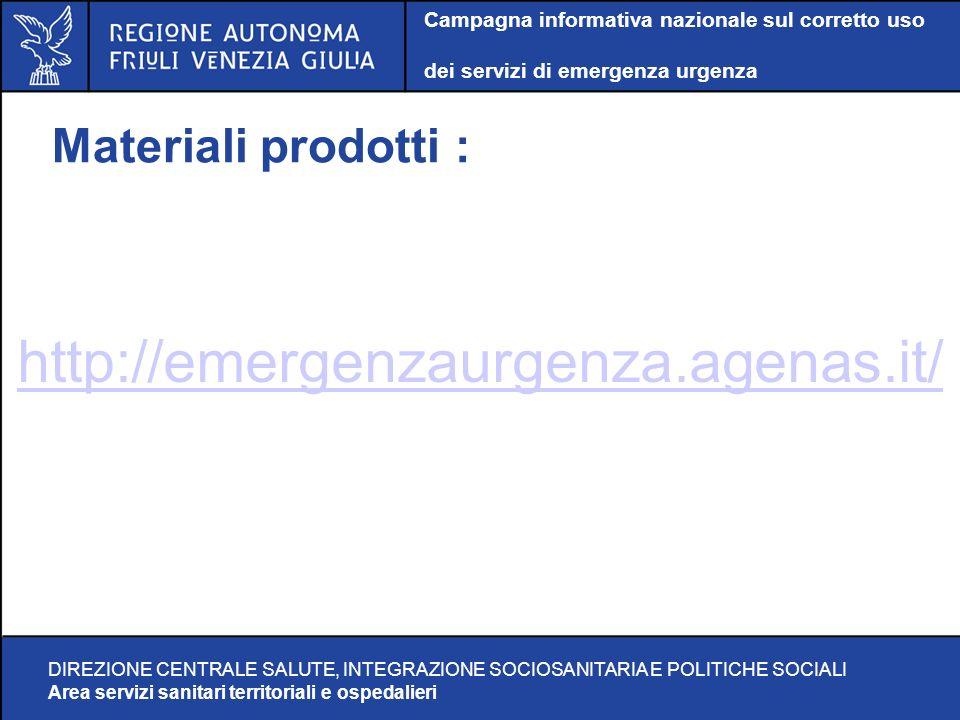 Campagna informativa nazionale sul corretto uso dei servizi di emergenza urgenza DIREZIONE CENTRALE SALUTE, INTEGRAZIONE SOCIOSANITARIA E POLITICHE SOCIALI Area servizi sanitari territoriali e ospedalieri