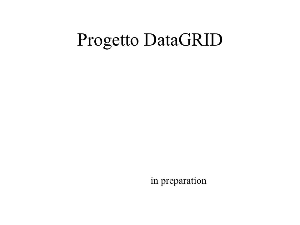 Progetto DataGRID in preparation