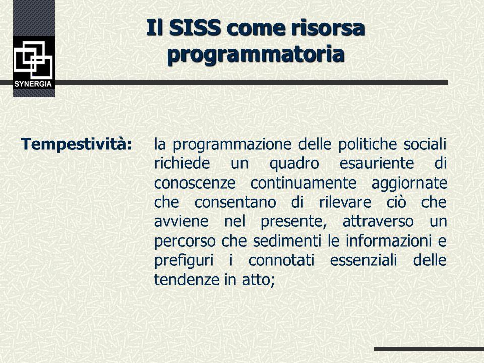 Il SISS come risorsa programmatoria Unitarietà del modello: Non ci può essere una pluralità di SISS afferenti ad un medesimo territorio per di più con soggetti titolari autonomi, così come è necessaria una condivisa regia operativa anche a salvaguardia delle specificità delle raccolte informative locali;