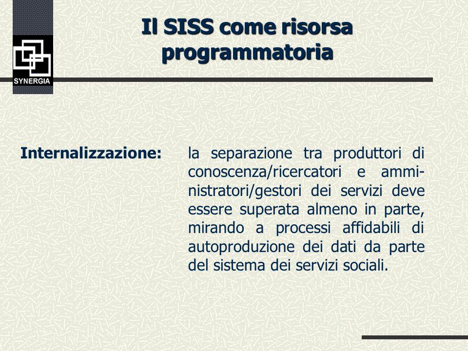 Il SISS come risorsa programmatoria Esaustività e attendibilità: un SISS deve perseguire lobiettivo di monitorare lintero universo di attività del sis