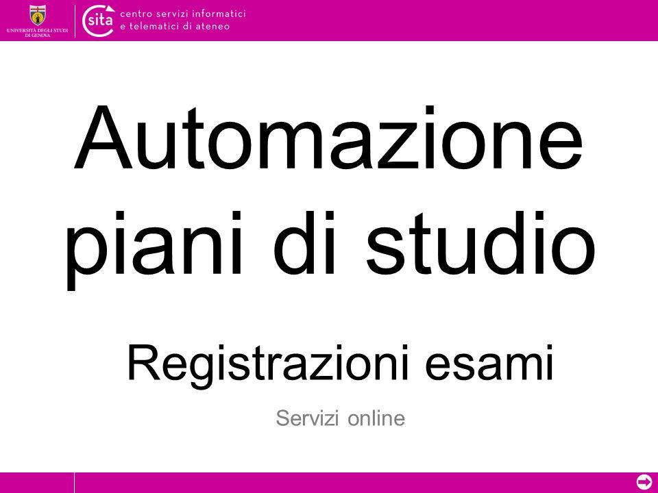 Automazione piani di studio Registrazioni esami Servizi online