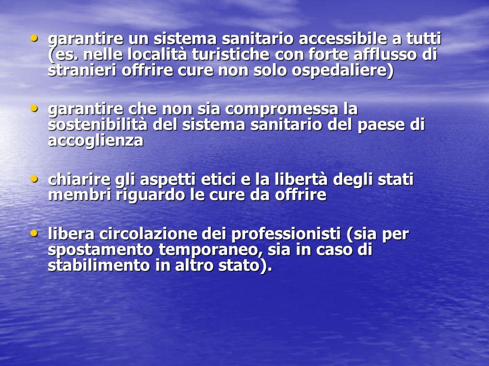 garantire un sistema sanitario accessibile a tutti (es. nelle località turistiche con forte afflusso di stranieri offrire cure non solo ospedaliere) g