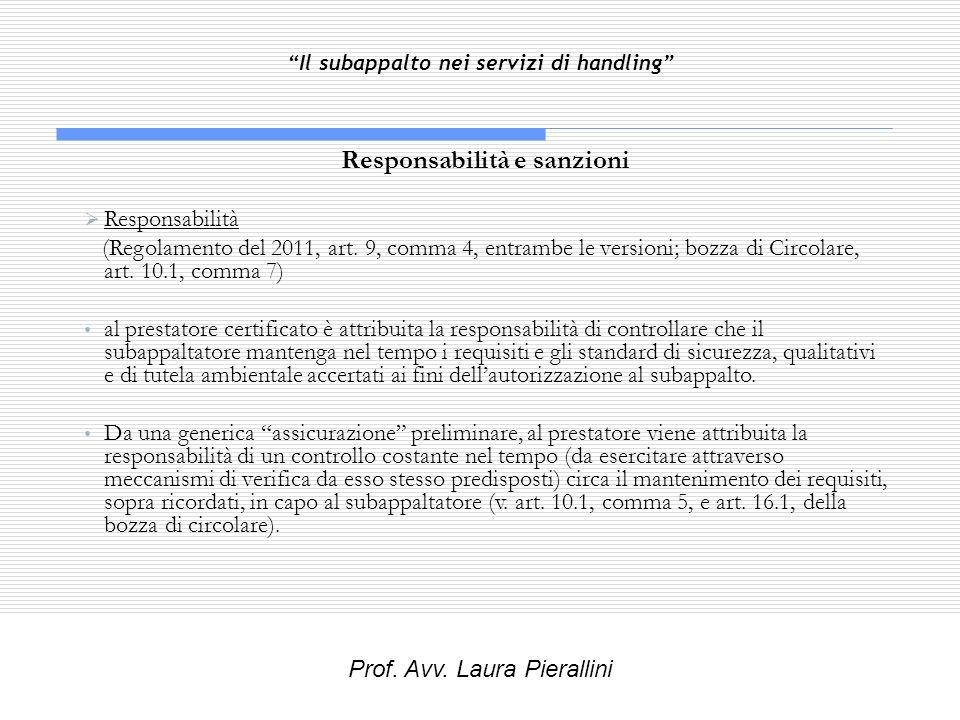 Il subappalto nei servizi di handling Responsabilità e sanzioni Responsabilità (Regolamento del 2011, art. 9, comma 4, entrambe le versioni; bozza di