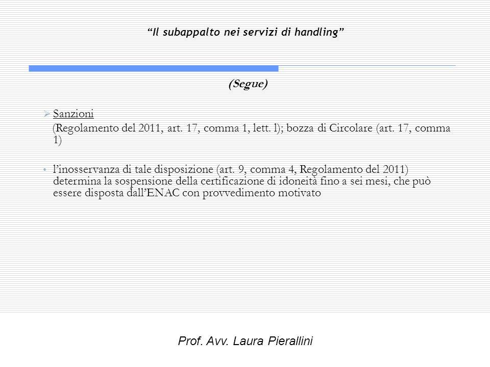 Il subappalto nei servizi di handling (Segue) Sanzioni (Regolamento del 2011, art. 17, comma 1, lett. l); bozza di Circolare (art. 17, comma 1) linoss