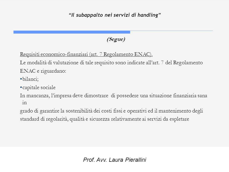 Il subappalto nei servizi di handling (Segue) Requisiti economico-finanziari (art. 7 Regolamento ENAC). Le modalità di valutazione di tale requisito s
