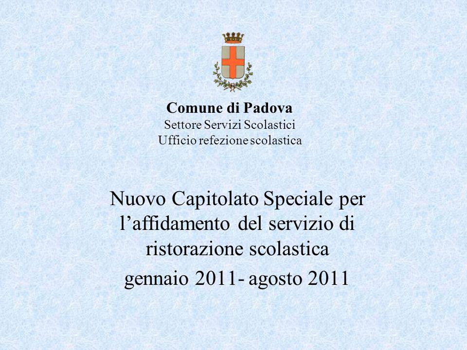 Comune di Padova Settore Servizi Scolastici Ufficio refezione scolastica Nuovo Capitolato Speciale per laffidamento del servizio di ristorazione scola