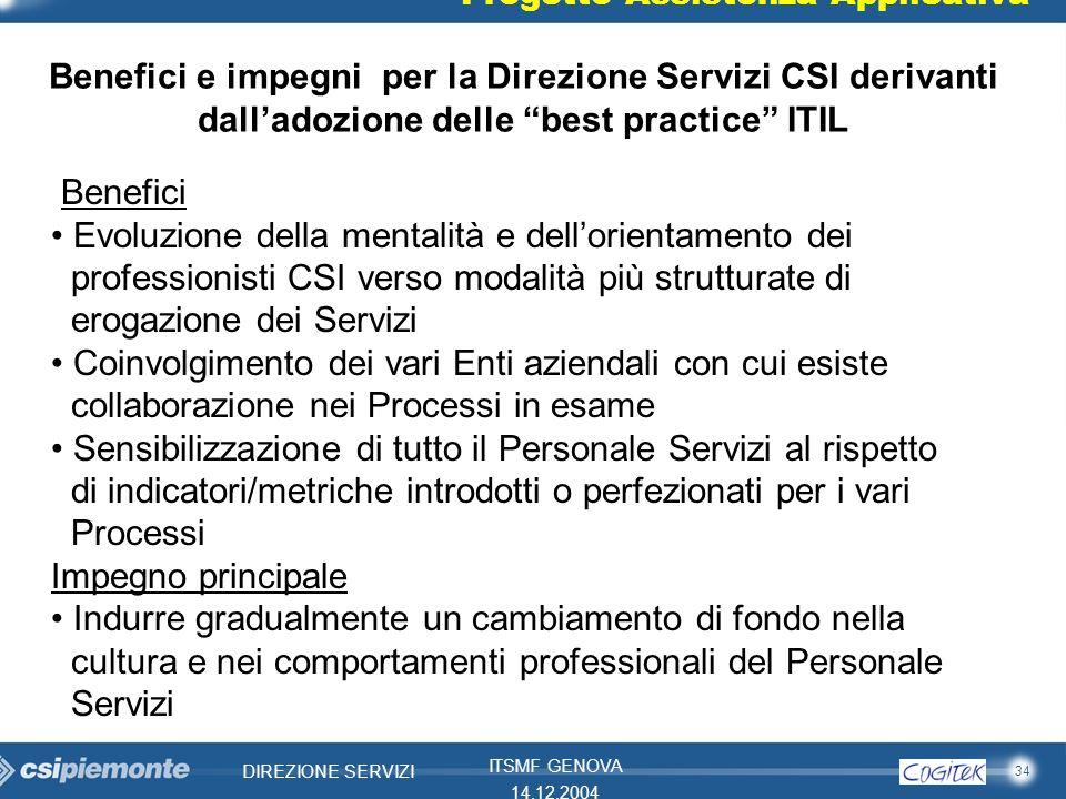 34 DIREZIONE SERVIZI ITSMF GENOVA 14.12.2004 Progetto Assistenza Applicativa Benefici e impegni per la Direzione Servizi CSI derivanti dalladozione de
