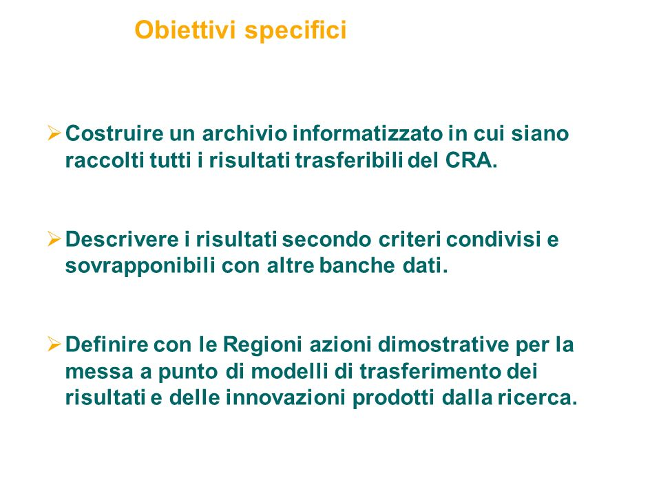 12 Costruire un archivio informatizzato in cui siano raccolti tutti i risultati trasferibili del CRA.