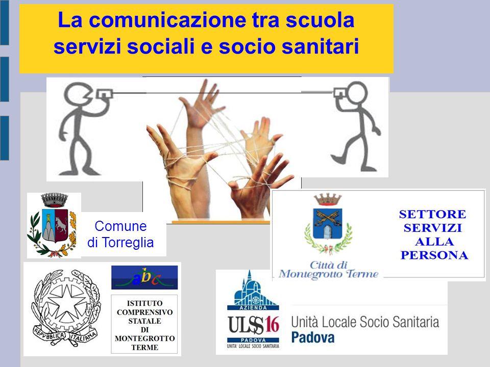 La comunicazione tra scuola servizi sociali e socio sanitari Comune di Torreglia