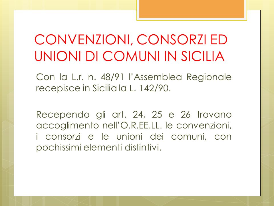 CONVENZIONI, CONSORZI ED UNIONI DI COMUNI IN SICILIA Con la L.r.