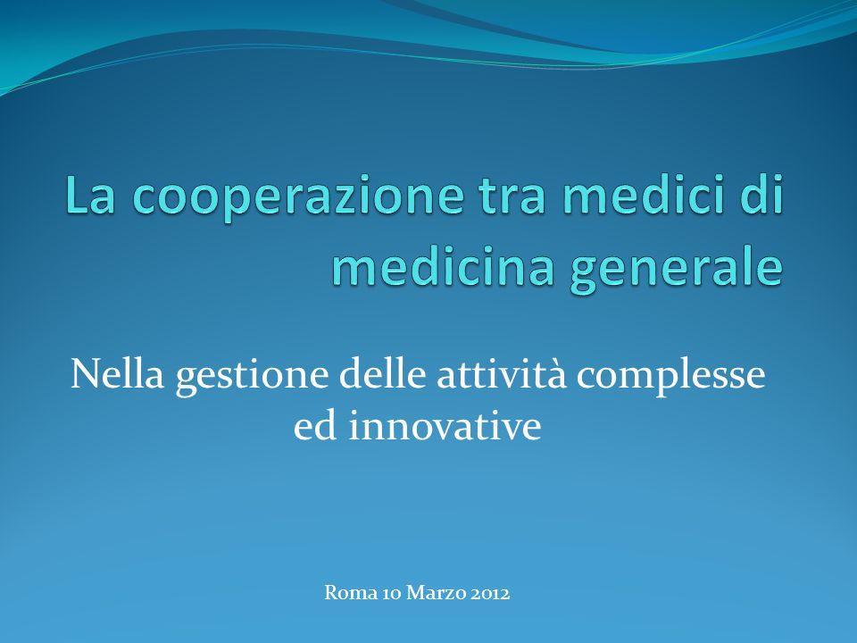 Nella gestione delle attività complesse ed innovative Roma 10 Marzo 2012