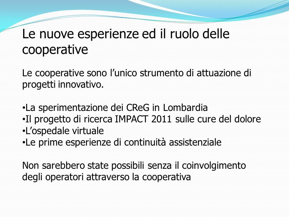 Le nuove esperienze ed il ruolo delle cooperative Le cooperative sono lunico strumento di attuazione di progetti innovativo.