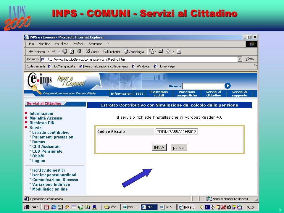 10 INPS - COMUNI - Servizi al Cittadino COGNOME NOME PRRMRA55A11H501Z nato a ROMA (RM) il 11/01/1955 COGNOME NOME PRRMRA55A11H501Z nato a ROMA (RM) il 11/01/55