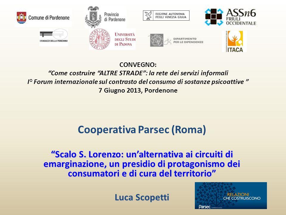 CONVEGNO: Come costruire ALTRE STRADE: la rete dei servizi informali I° Forum internazionale sul contrasto del consumo di sostanze psicoattive 7 Giugn