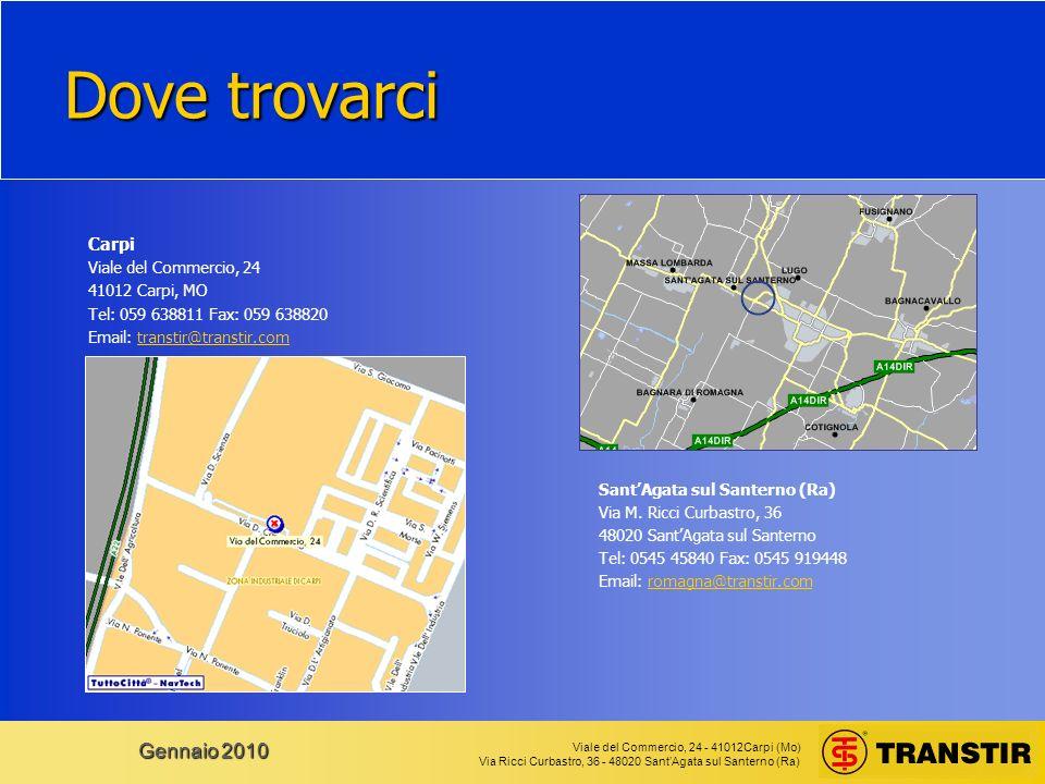 Viale del Commercio, 24 - 41012Carpi (Mo) Via Ricci Curbastro, 36 - 48020 SantAgata sul Santerno (Ra) Gennaio 2010 I nostri stabilimenti: Carpi SantAgata sul Santerno