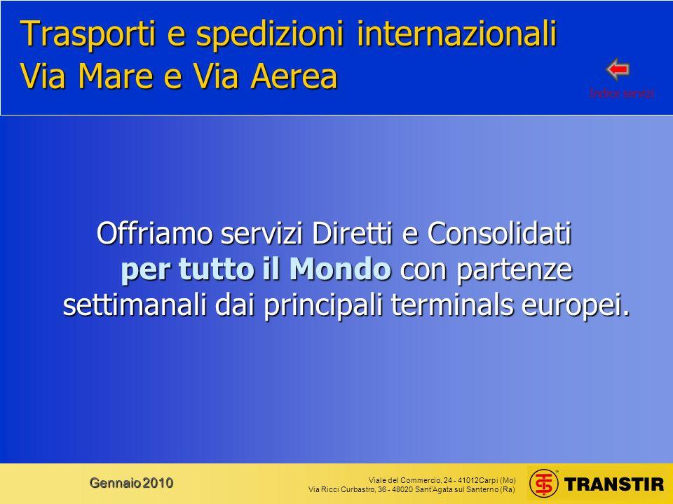 Viale del Commercio, 24 - 41012Carpi (Mo) Via Ricci Curbastro, 36 - 48020 SantAgata sul Santerno (Ra) Gennaio 2010
