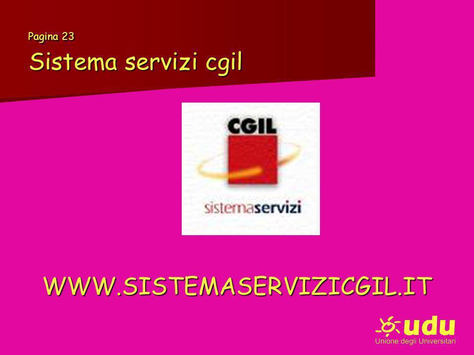 Pagina 23 Sistema servizi cgil WWW.SISTEMASERVIZICGIL.IT