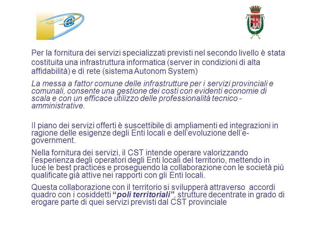 Per la fornitura dei servizi specializzati previsti nel secondo livello è stata costituita una infrastruttura informatica (server in condizioni di alt