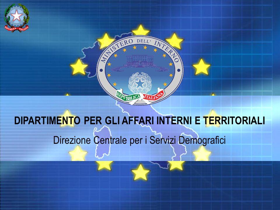 DIPARTIMENTO PER GLI AFFARI INTERNI E TERRITORIALI Direzione Centrale per i Servizi Demografici