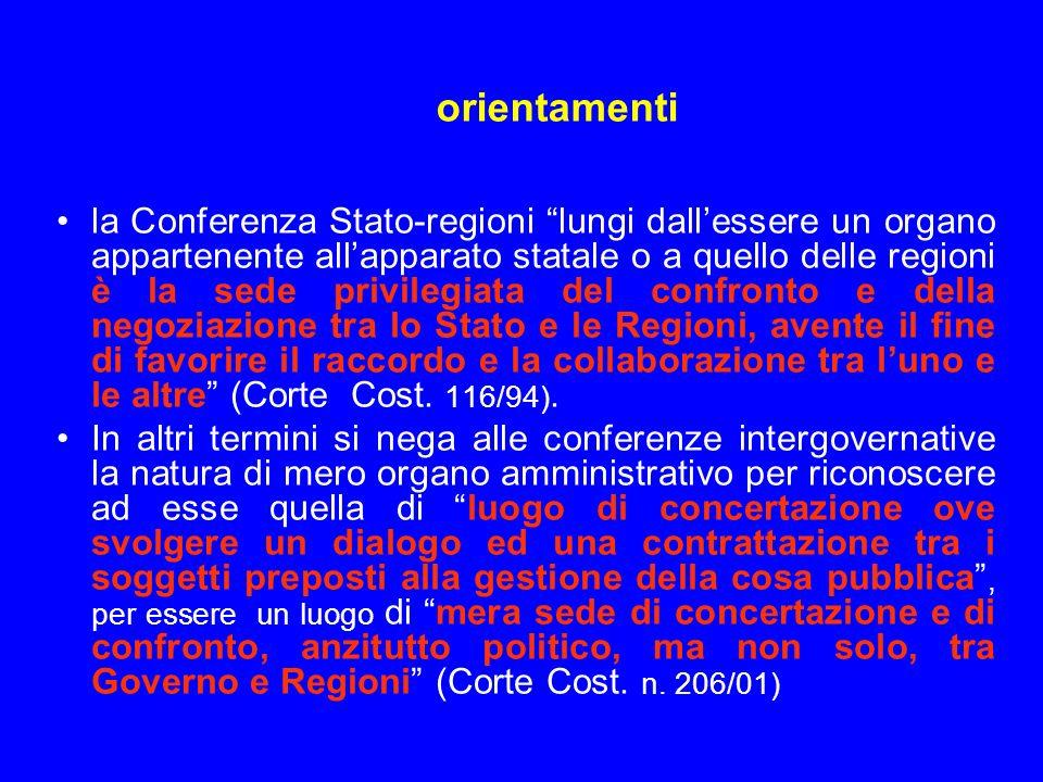 orientamenti la Conferenza Stato-regioni lungi dallessere un organo appartenente allapparato statale o a quello delle regioni è la sede privilegiata d
