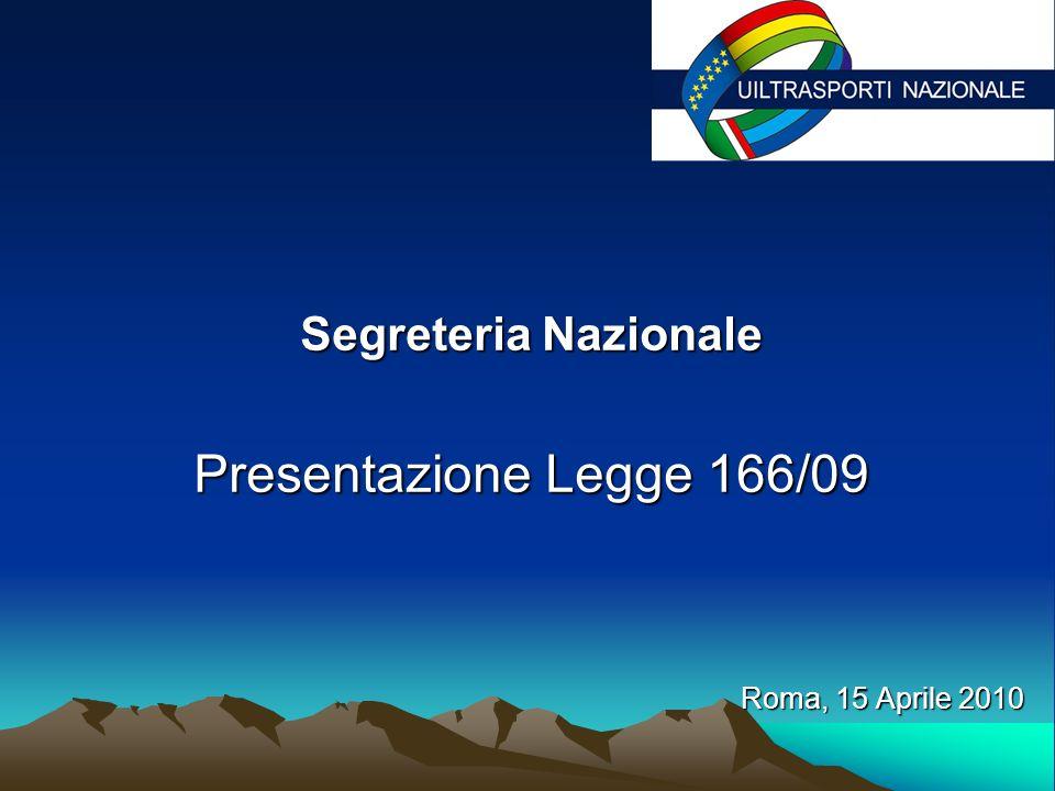 Segreteria Nazionale Segreteria Nazionale Presentazione Legge 166/09 Roma, 15 Aprile 2010
