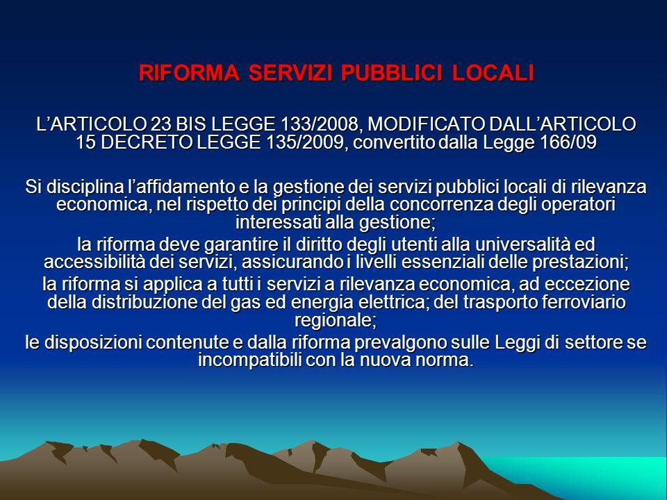 RIFORMA SERVIZI PUBBLICI LOCALI LARTICOLO 23 BIS LEGGE 133/2008, MODIFICATO DALLARTICOLO 15 DECRETO LEGGE 135/2009, convertito dalla Legge 166/09 Si d