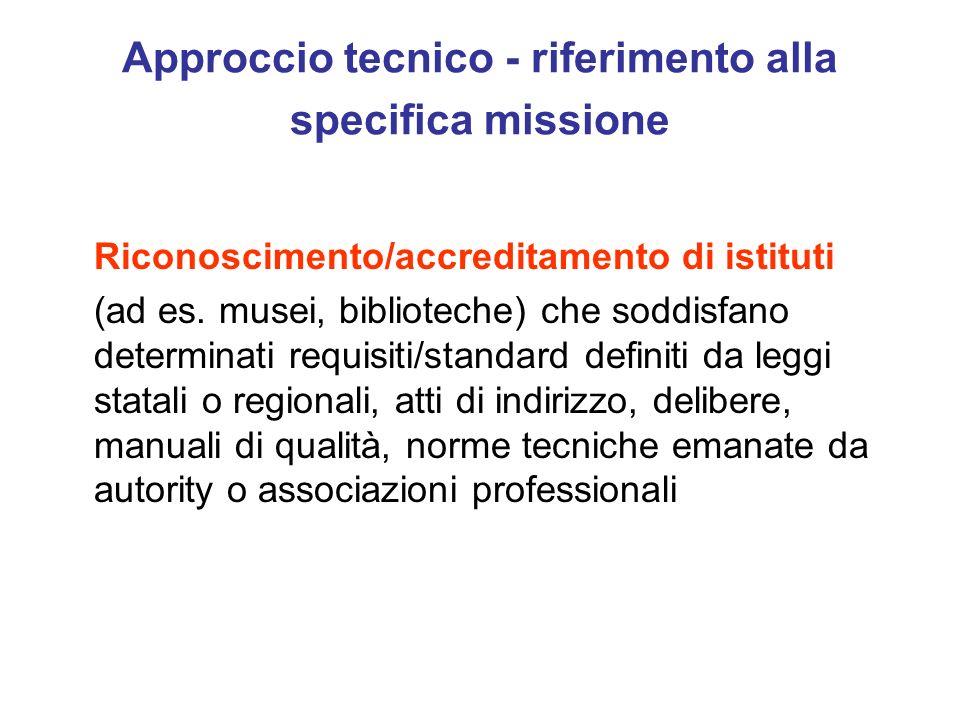 Approccio tecnico - riferimento alla specifica missione Riconoscimento/accreditamento di istituti (ad es.