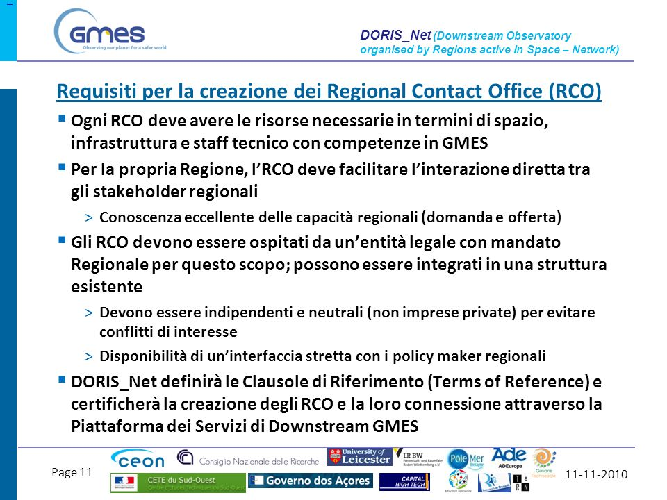 11-11-2010 Page 11 DORIS_Net (Downstream Observatory organised by Regions active In Space – Network) Ogni RCO deve avere le risorse necessarie in term