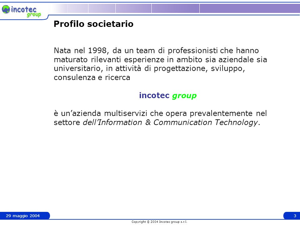 Copyright © 2004 Incotec group s.r.l.