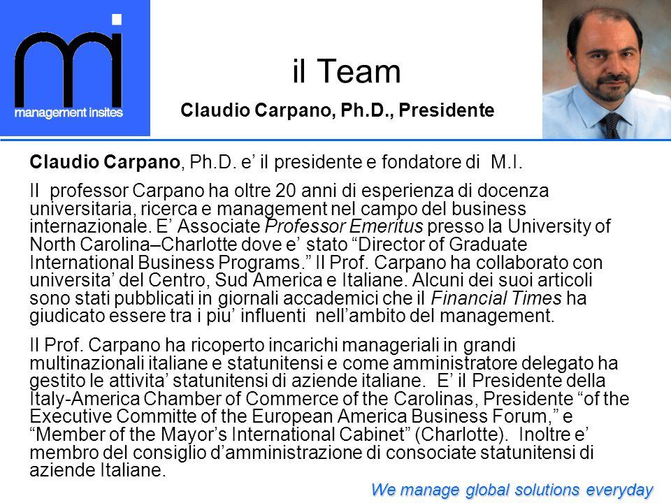 Claudio Carpano, Ph.D. e il presidente e fondatore di M.I. Il professor Carpano ha oltre 20 anni di esperienza di docenza universitaria, ricerca e man