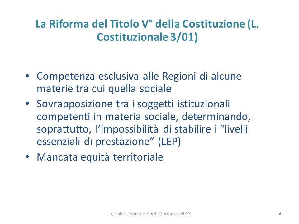 Turchini - Comune Aprilia 26 marzo 2013 La Riforma del Titolo V° della Costituzione (L.
