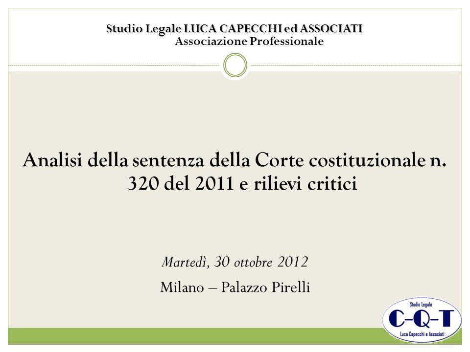 Studio Legale LUCA CAPECCHI ed ASSOCIATI Studio Legale LUCA CAPECCHI ed ASSOCIATI Associazione Professionale Analisi della sentenza della Corte costit